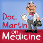 Doc. Martin on Medicine podcast artwork