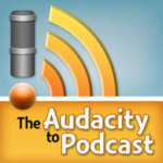The Audacity to Podcast cover art