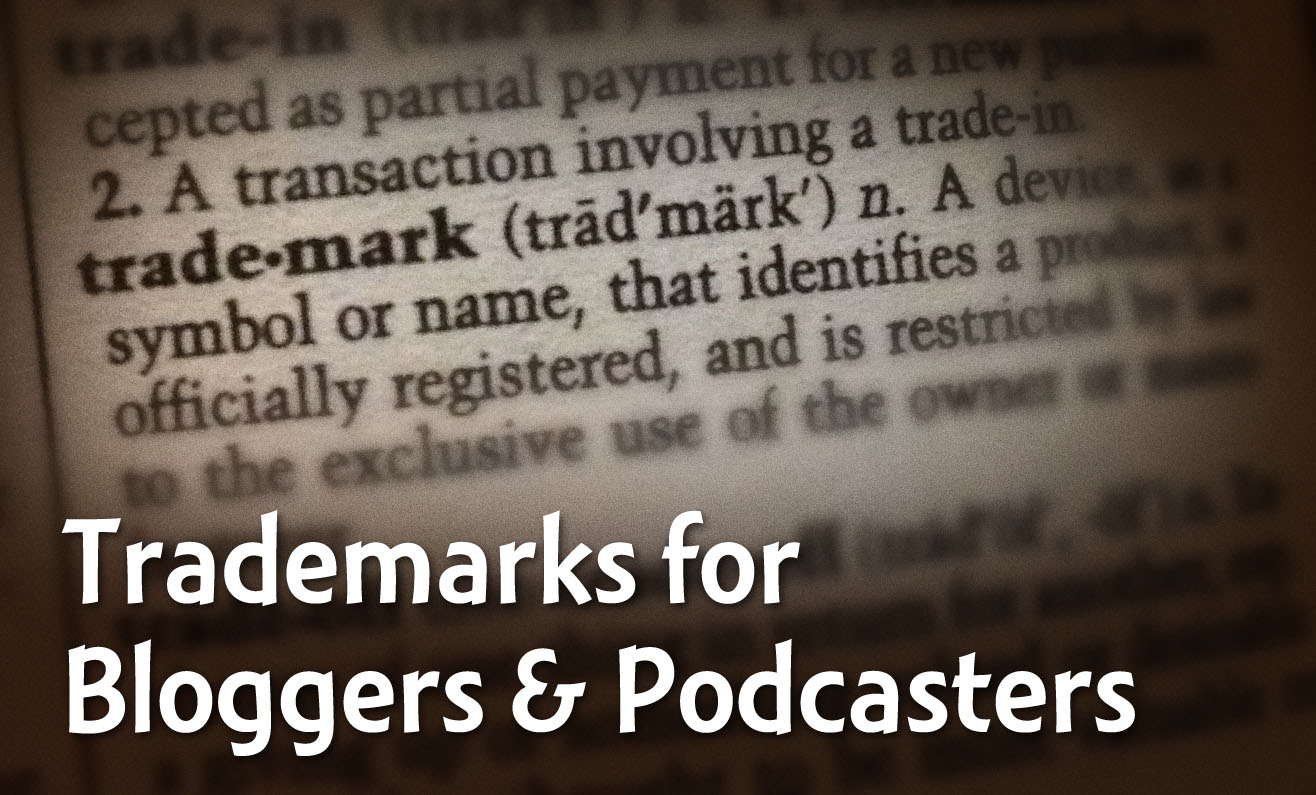Trademarks For Bloggers And Podcasters With Gordon Firemark