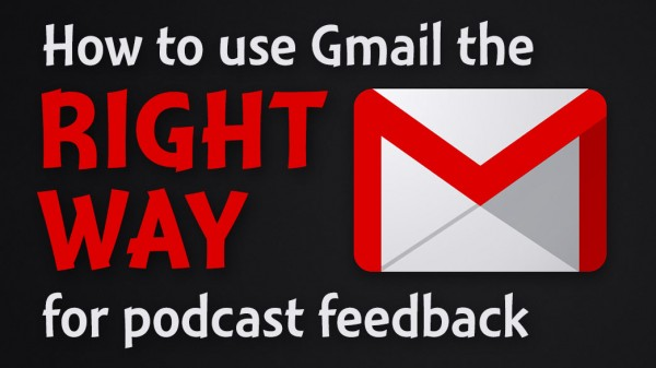 How to use Gmail for podcasting feedback email