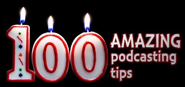100 how to podcast tips from other podcasters