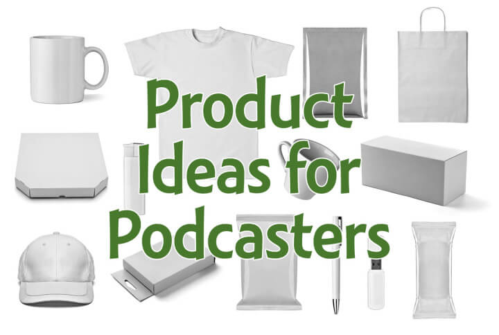 T-shirts, mugs, hats, pens, and more products that podcasters can make to make money podcasting and grow their audience