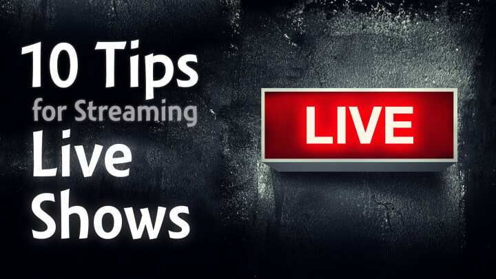 10 tips for streaming live shows periscope blab youtube live etc. Black Bedroom Furniture Sets. Home Design Ideas