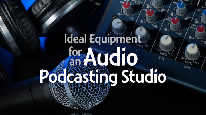 Ideal-Equipment-for-an-Audio-Podcasting-Studio-wide