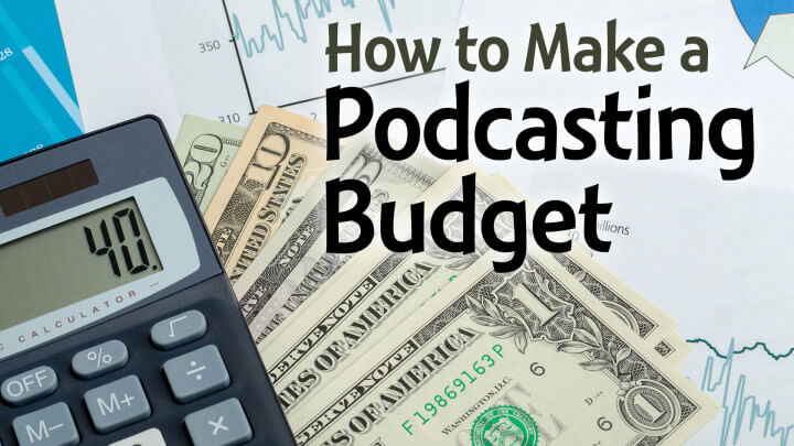 how to make a podcasting budget wide