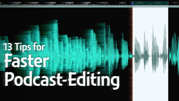 13-Tips-for-Faster-Podcast-Editing-wide