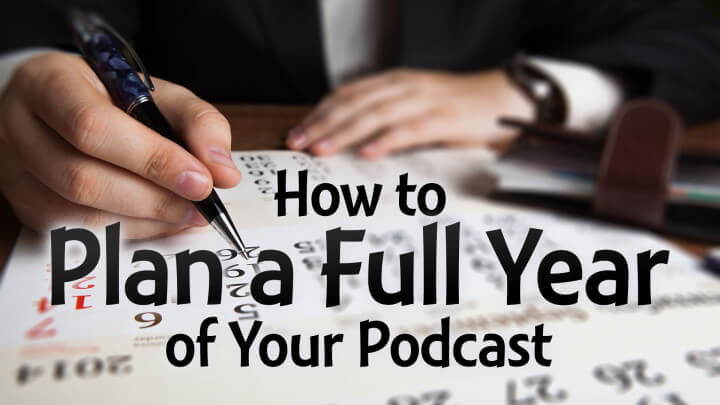 How-to-Plan-a-Full-Year-of-Your-Podcast-wide