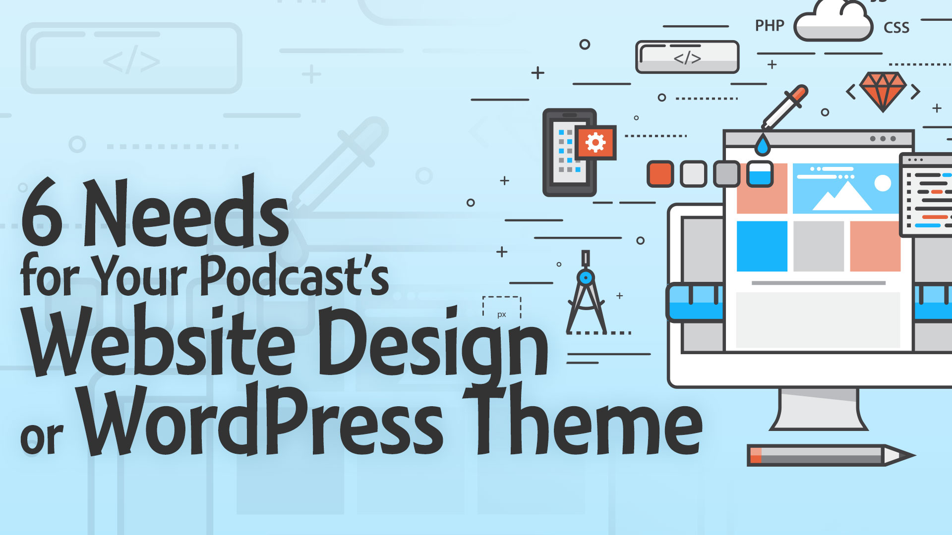 6 Needs for a Podcast\'s Website Design or WordPress Theme