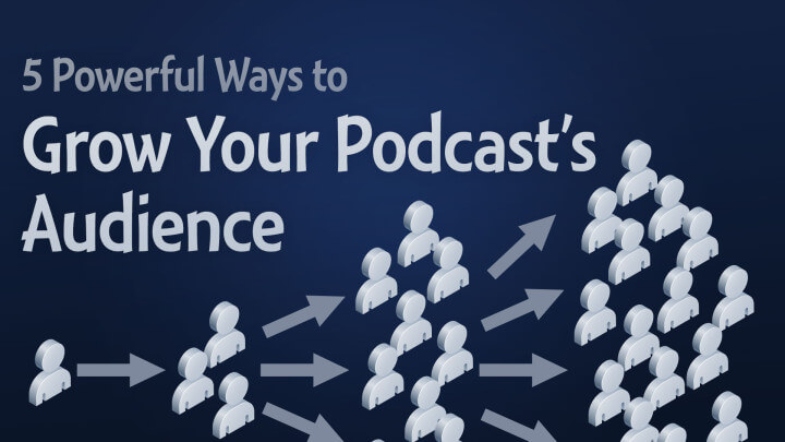 5-Powerful-Ways-to-Grow-Your-Podcast's-Audience-wide