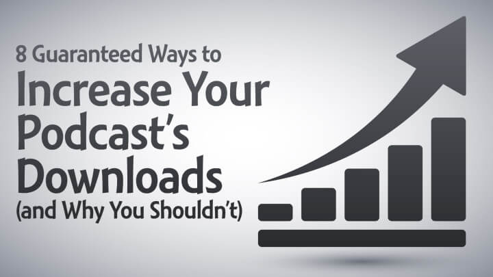 Guaranteed-Ways-to-Increase-Your-Podcast's-Downloads-wide