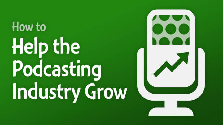 How-to-Help-the-Podcasting-Industry-Grow-wide