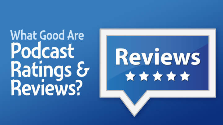 What-Good-Are-Podcast-Ratings-and-Reviews-wide