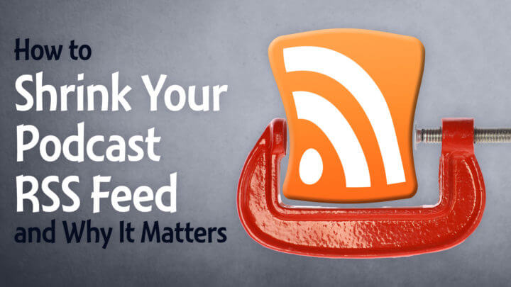 How-to-Shrink-Your-Podcast-RSS-Feed-and-Why-It-Matters-wide