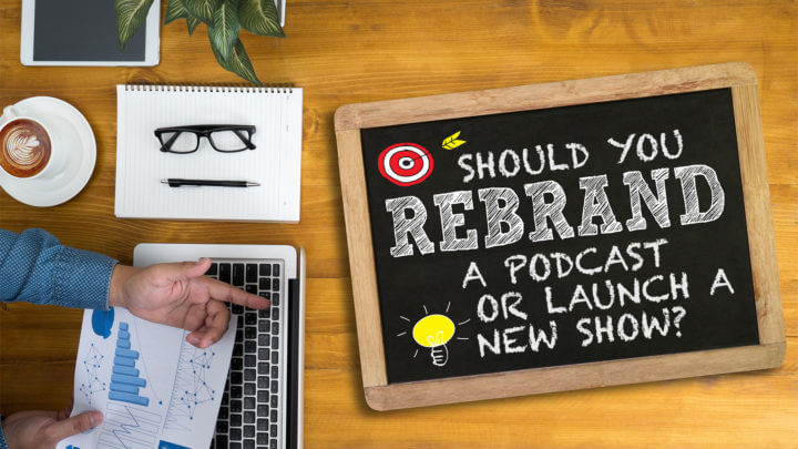 Should-You-Rebrand-a-Podcast-or-Launch-a-New-Show-wide