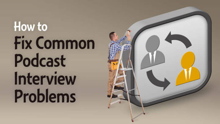 How-to-Fix-Common-Podcast-Interview-Problems-Wide