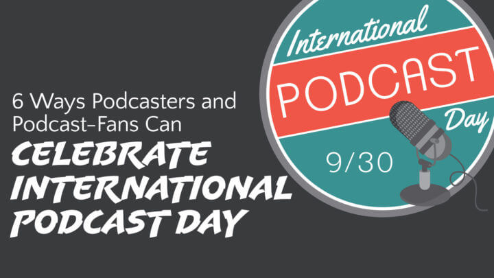 6-ways-podcasters-and-podcast-fans-can-celebrate-international-podcast-day-in-2016-wide