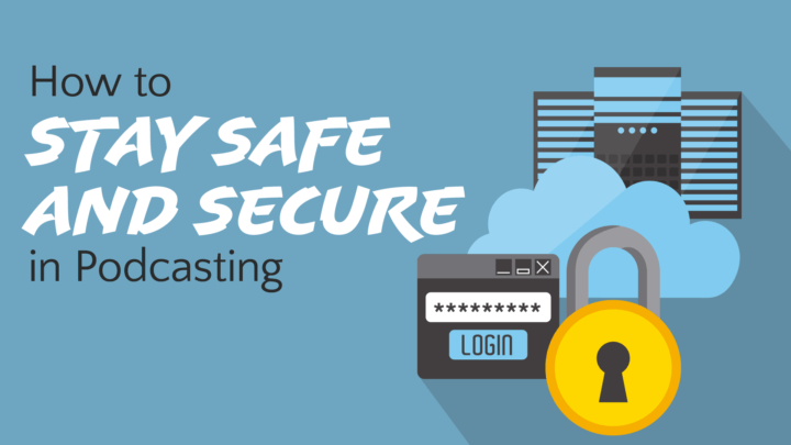 how-to-stay-safe-and-secure-in-podcasting-wide