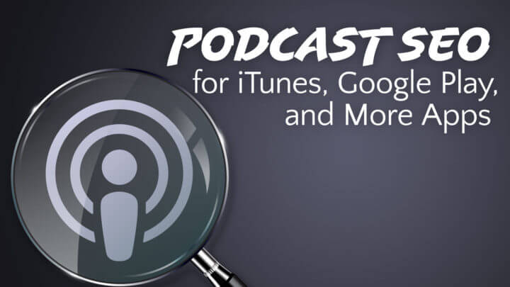 podcast-seo-for-itunes-google-play-music-and-more-apps-wide
